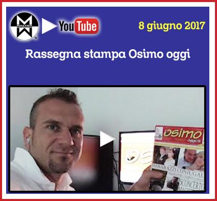 8 gugno 2017 – Rassegna stampa Osimo Oggi