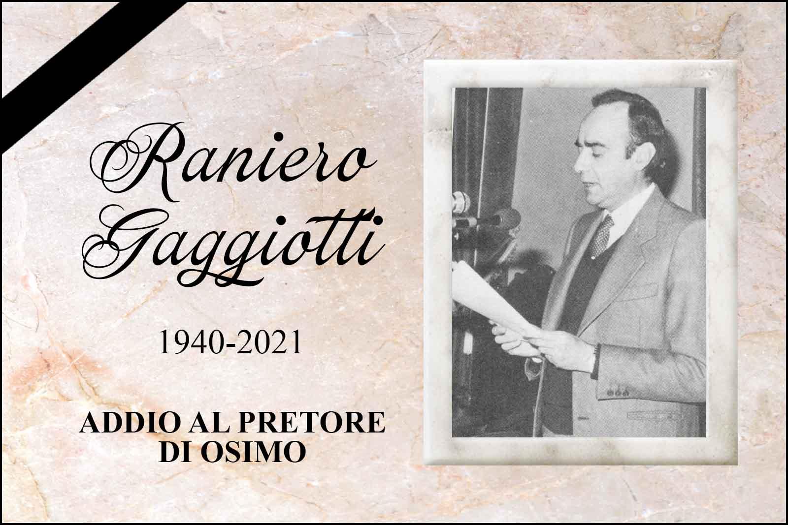 Raniero GAGGIOTTI 1940-2021 Addio al Pretore di Osimo